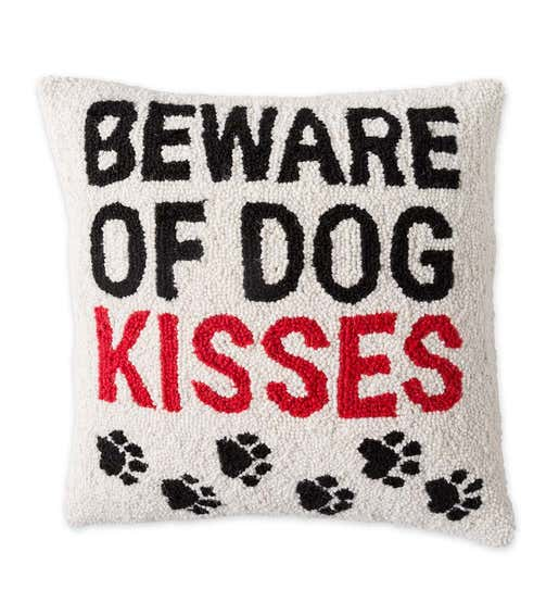 Image of Beware of Dog Kisses Hooked Throw Pillow. Shop For Pets & Pet Lovers